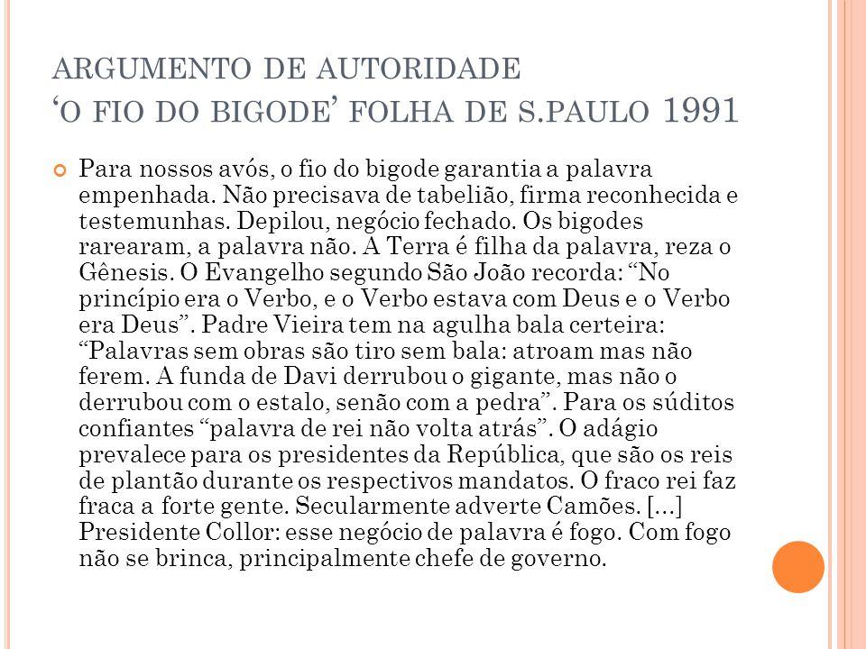 ARGUMENTO DE AUTORIDADE ' O FIO DO BIGODE ' FOLHA DE S.