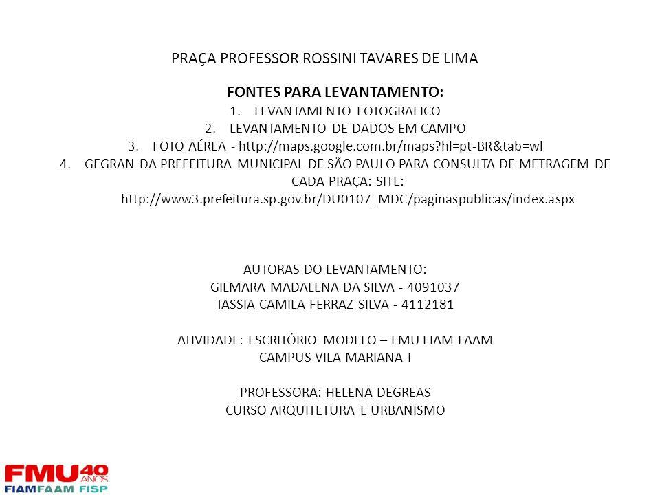 FONTES PARA LEVANTAMENTO: 1.LEVANTAMENTO FOTOGRAFICO 2.LEVANTAMENTO DE DADOS EM CAMPO 3.FOTO AÉREA - http://maps.google.com.br/maps?hl=pt-BR&tab=wl 4.