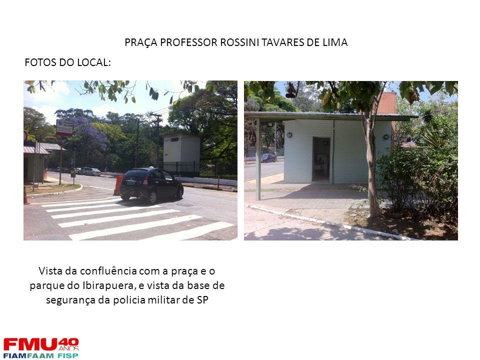 FOTOS DO LOCAL: Vista da confluência com a praça e o parque do Ibirapuera, e vista da base de segurança da policia militar de SP PRAÇA PROFESSOR ROSSI