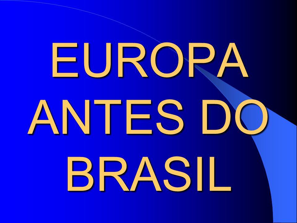 EUROPA ANTES DO BRASIL