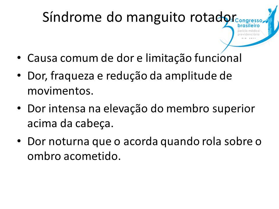 Síndrome do manguito rotador Causa comum de dor e limitação funcional Dor, fraqueza e redução da amplitude de movimentos. Dor intensa na elevação do m