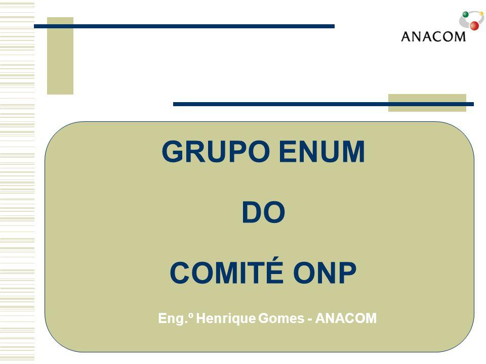 Âmbito: Estudo das questões relacionadas com a convergência entre redes telefónicas e a Internet, nomeadamente nas áreas da numeração, denominação e endereçamento com o objectivo de produzir um relatório até ao final de Março de 2002 e explorar a possibilidade de apresentação de uma contribuição para o SG 2 da UIT Criação: 10 de Outubro de 2001 (72ª Reunião) Grupo ENUM do Comité ONP Reuniões: Novembro de 2001 e Janeiro de 2002