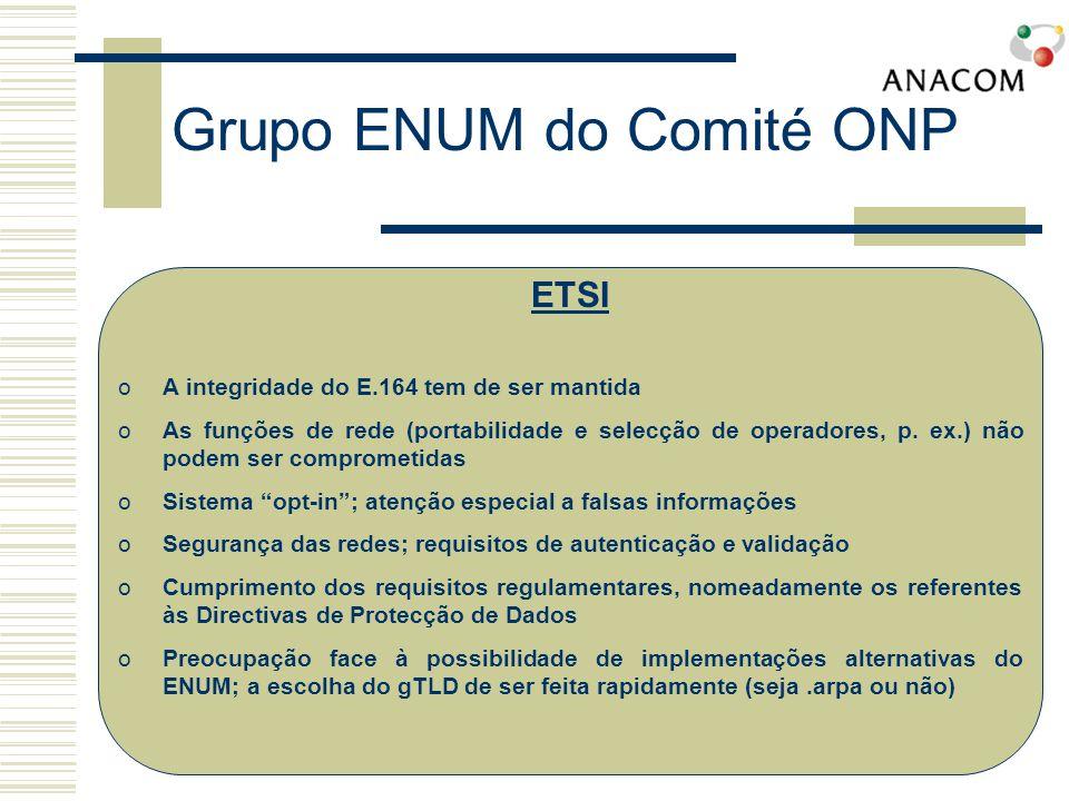 Grupo ENUM do Comité ONP ETSI oA integridade do E.164 tem de ser mantida oAs funções de rede (portabilidade e selecção de operadores, p.