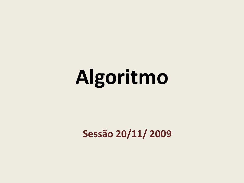 Algoritmo Sessão 20/11/ 2009