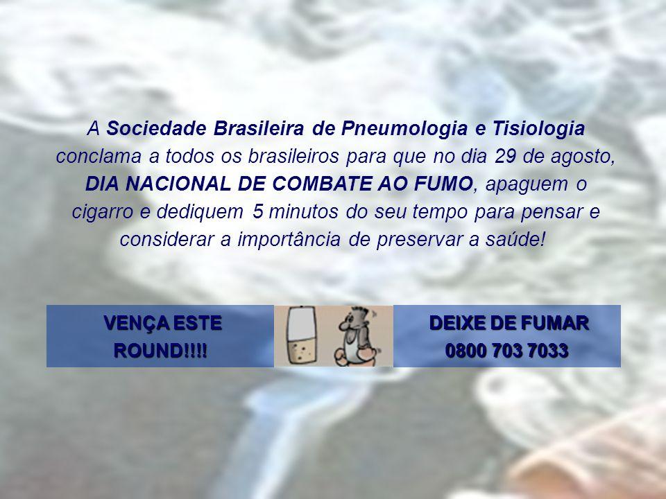 A Sociedade Brasileira de Pneumologia e Tisiologia conclama a todos os brasileiros para que no dia 29 de agosto, DIA NACIONAL DE COMBATE AO FUMO, apag