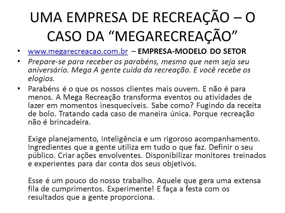 """UMA EMPRESA DE RECREAÇÃO – O CASO DA """"MEGARECREAÇÃO"""" www.megarecreacao.com.br – EMPRESA-MODELO DO SETOR www.megarecreacao.com.br Prepare-se para receb"""