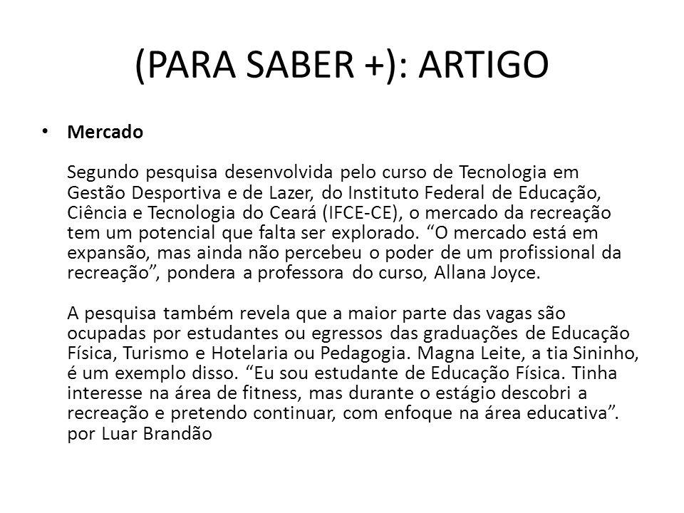 (PARA SABER +): ARTIGO Mercado Segundo pesquisa desenvolvida pelo curso de Tecnologia em Gestão Desportiva e de Lazer, do Instituto Federal de Educaçã
