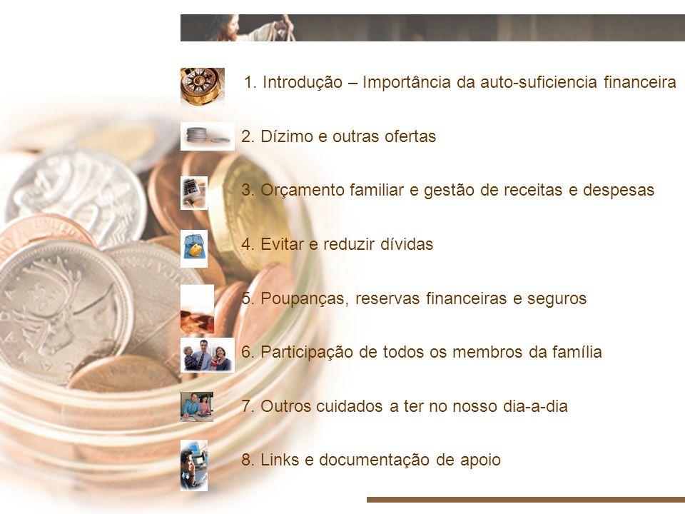 1.Introdução – Importância da auto-suficiencia financeira 2.