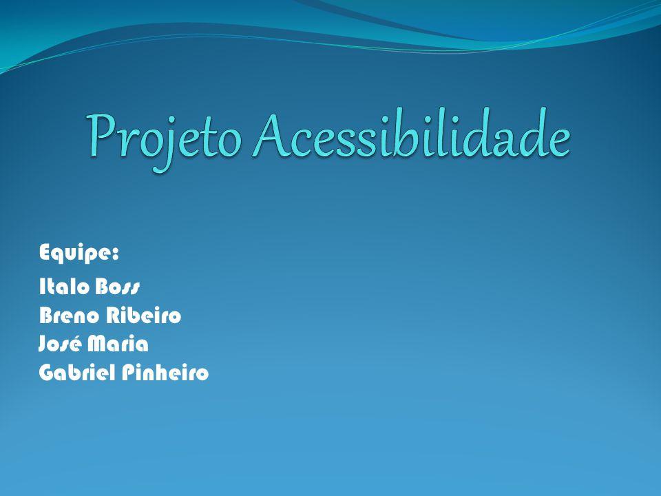 Equipe: Italo Boss Breno Ribeiro José Maria Gabriel Pinheiro