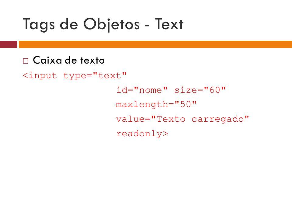 Tags de Objetos - Text  Caixa de texto <input type=