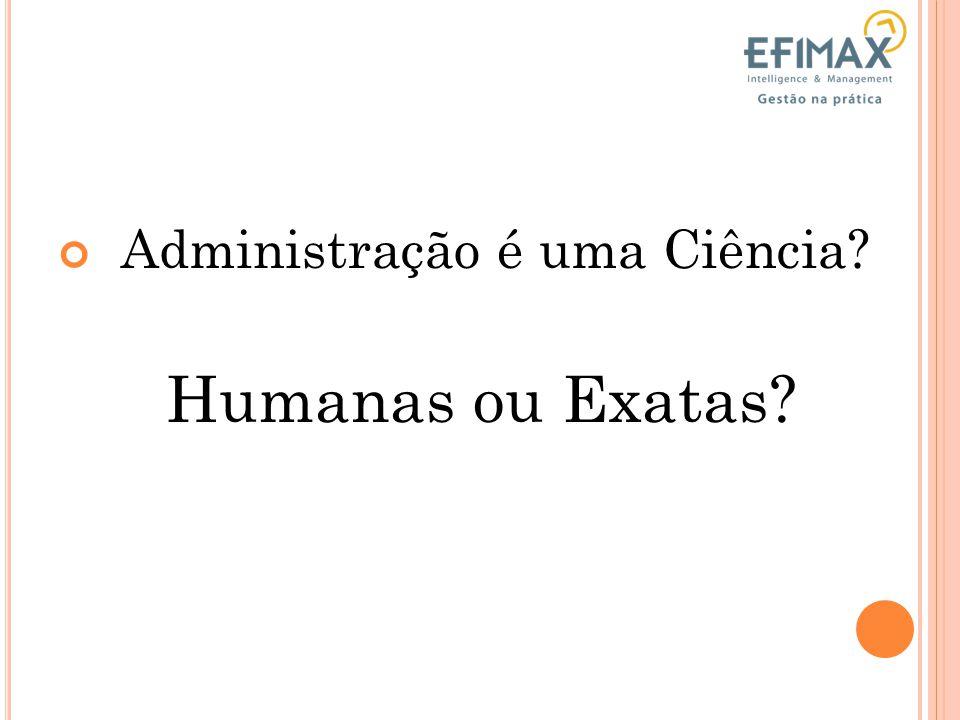 Administração é uma Ciência? Humanas ou Exatas?