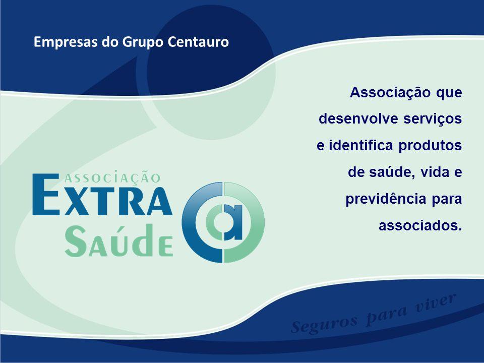 Empresas do Grupo Centauro Associação que desenvolve serviços e identifica produtos de saúde, vida e previdência para associados.