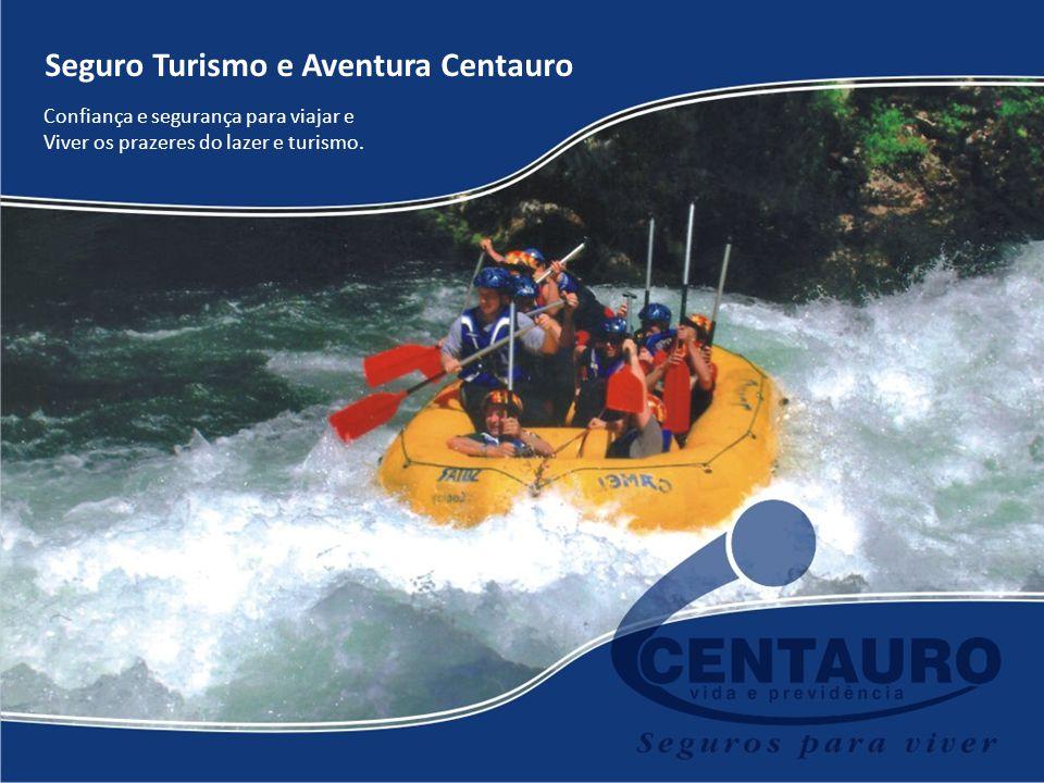 Seguro Turismo e Aventura Centauro Confiança e segurança para viajar e Viver os prazeres do lazer e turismo.