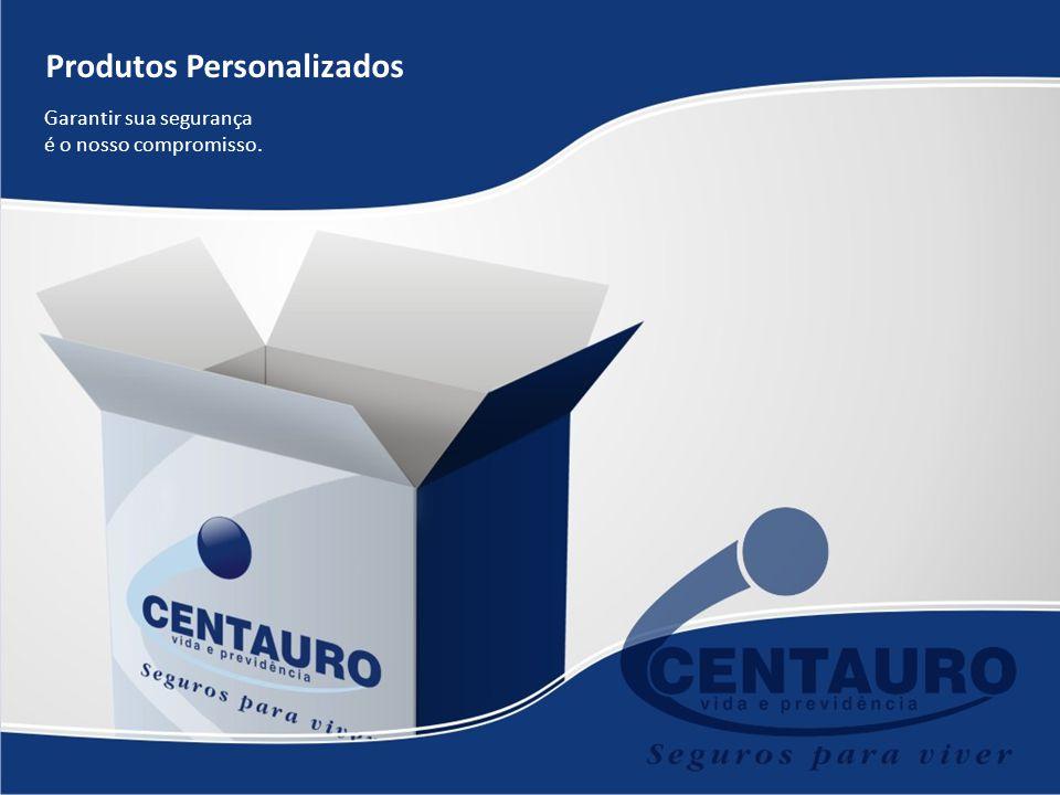 Produtos Personalizados Garantir sua segurança é o nosso compromisso.