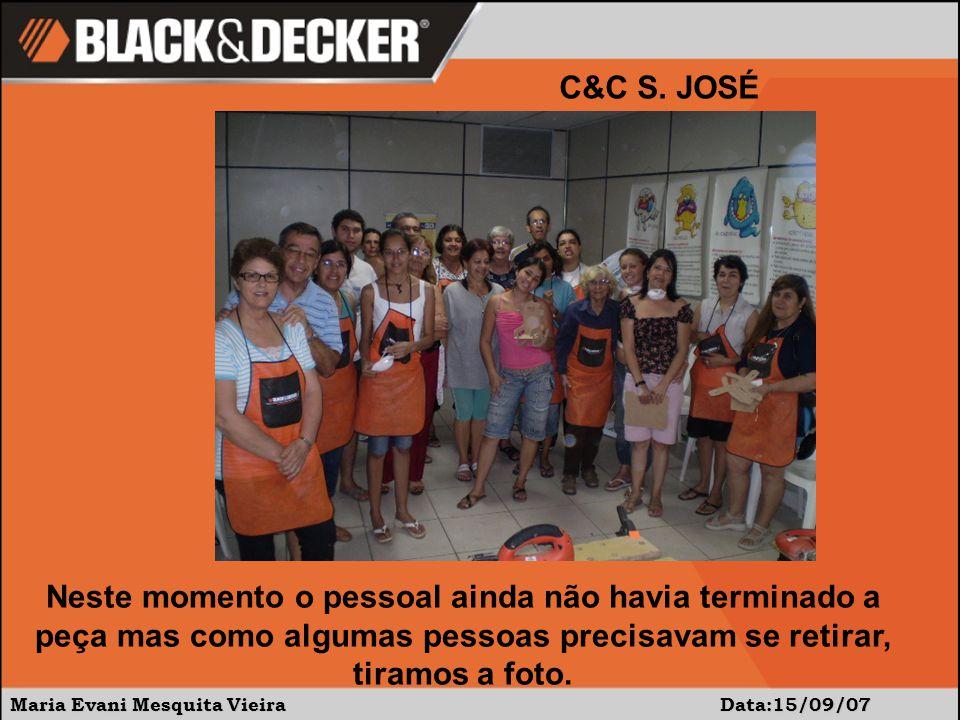 Maria Evani Mesquita Vieira Data:15/09/07 C&C S. JOSÉ Neste momento o pessoal ainda não havia terminado a peça mas como algumas pessoas precisavam se