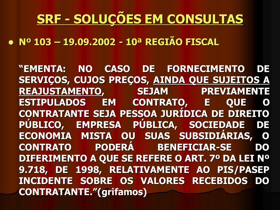 """Nº 103 – 19.09.2002 - 10ª REGIÃO FISCAL Nº 103 – 19.09.2002 - 10ª REGIÃO FISCAL """"EMENTA: NO CASO DE FORNECIMENTO DE SERVIÇOS, CUJOS PREÇOS, AINDA QUE"""