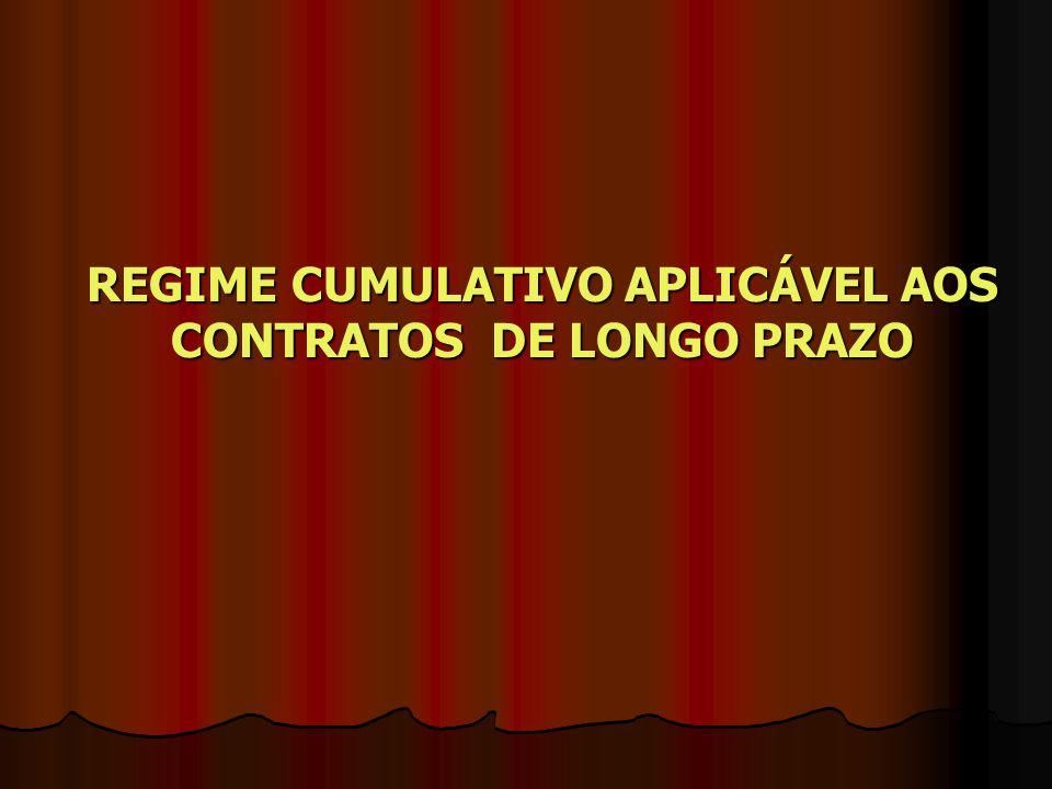 REGIME CUMULATIVO APLICÁVEL AOS CONTRATOS DE LONGO PRAZO
