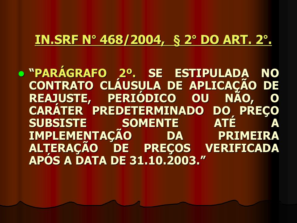 IN.SRF N° 468/2004, § 2° DO ART.2°. IN.SRF N° 468/2004, § 2° DO ART.
