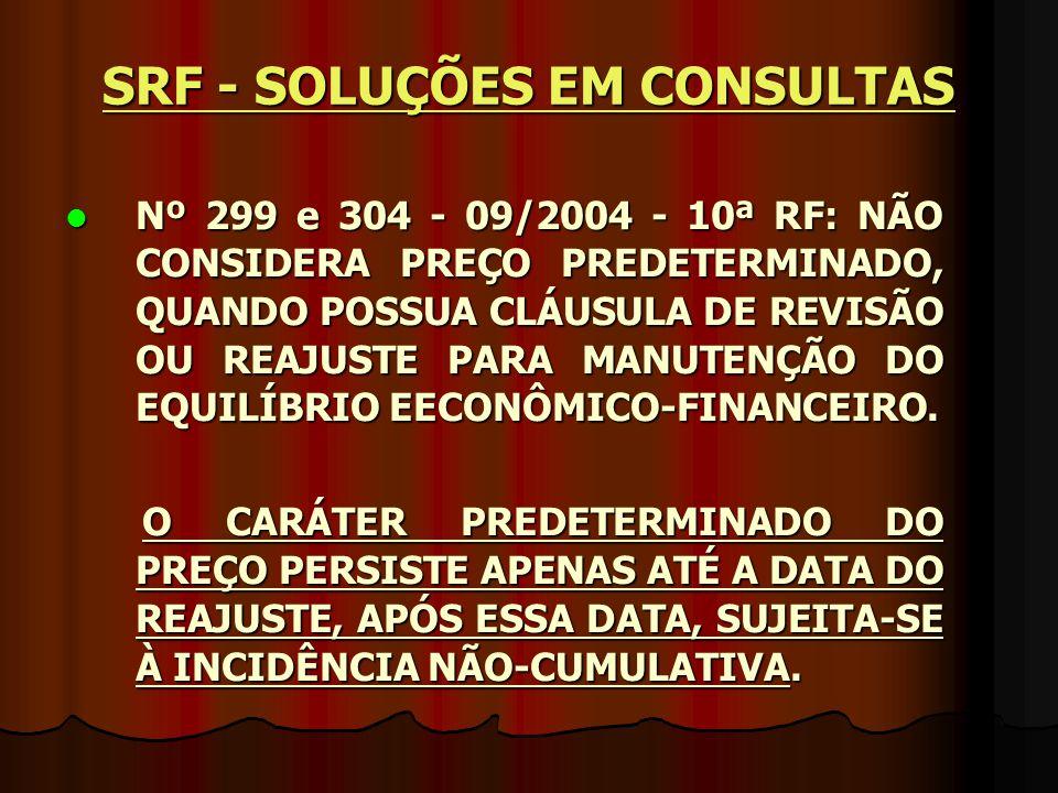 Nº 299 e 304 - 09/2004 - 10ª RF: NÃO CONSIDERA PREÇO PREDETERMINADO, QUANDO POSSUA CLÁUSULA DE REVISÃO OU REAJUSTE PARA MANUTENÇÃO DO EQUILÍBRIO EECON