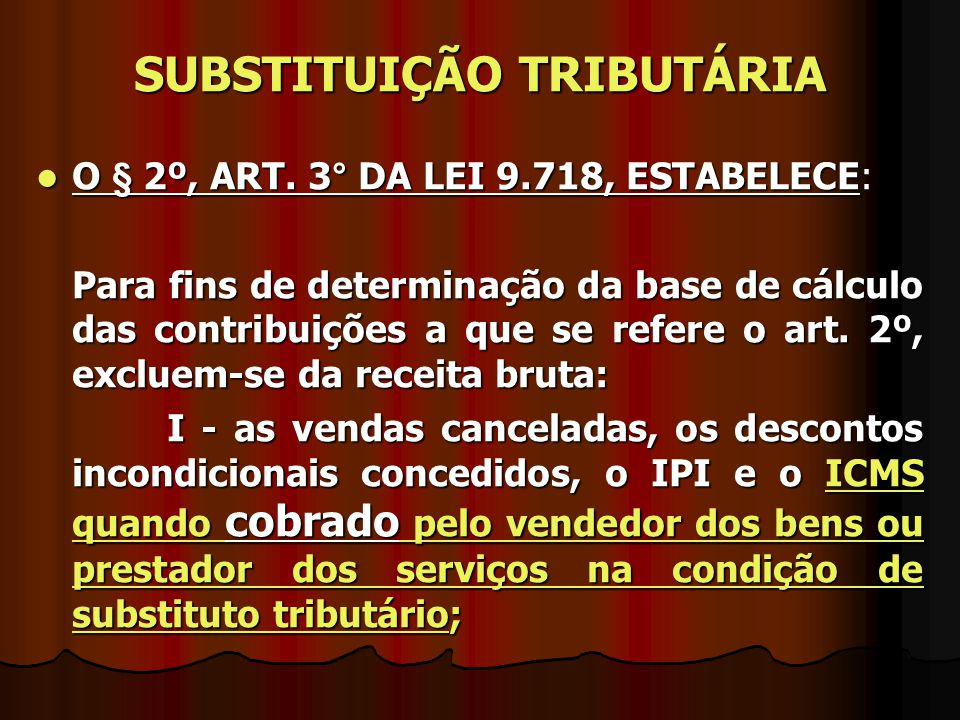 O § 2º, ART.3° DA LEI 9.718, ESTABELECE: O § 2º, ART.