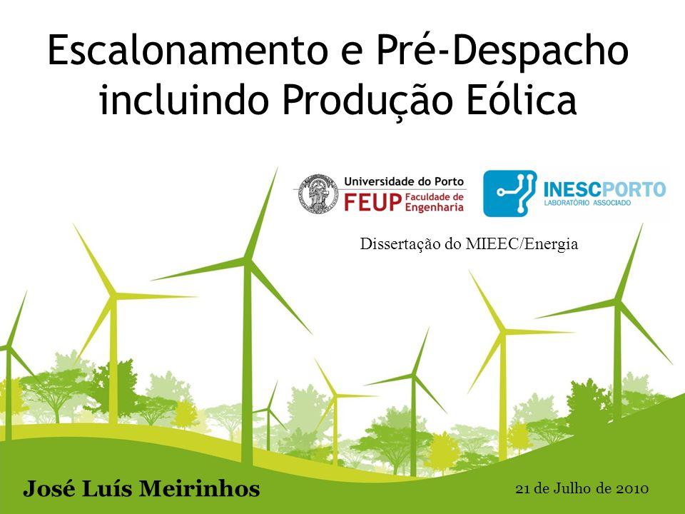 Escalonamento e Pré-Despacho incluindo Produção Eólica Dissertação do MIEEC/Energia José Luís Meirinhos 21 de Julho de 2010