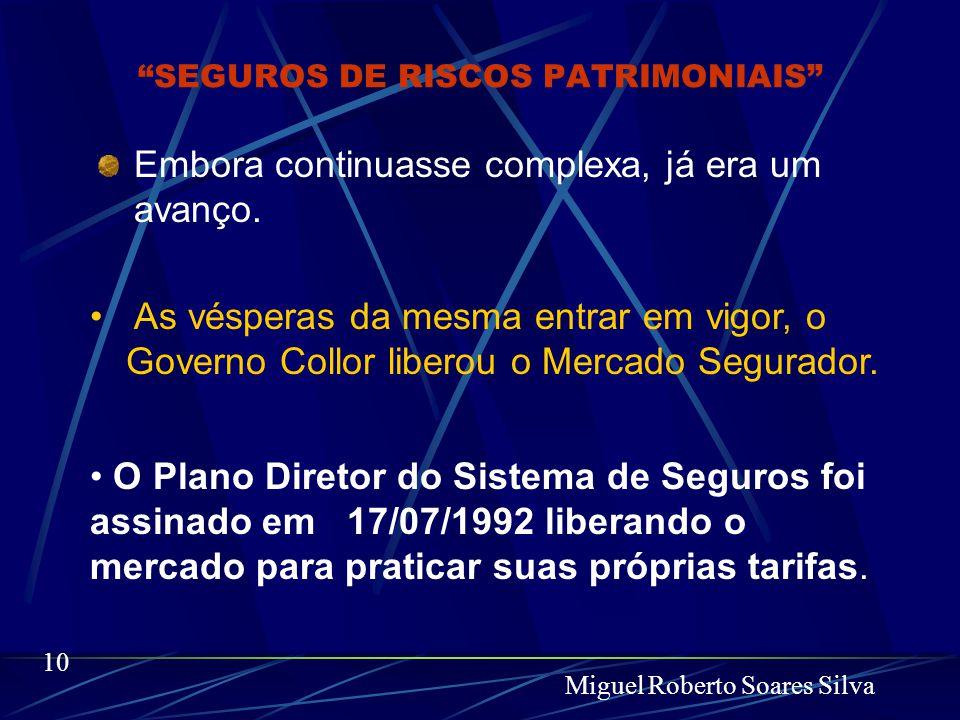 Miguel Roberto Soares Silva 9 SEGUROS DE RISCOS PATRIMONIAIS