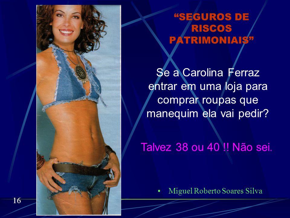 SEGUROS DE RISCOS PATRIMONIAIS Citei apenas um problema para o corretor, e por sinal técnico.