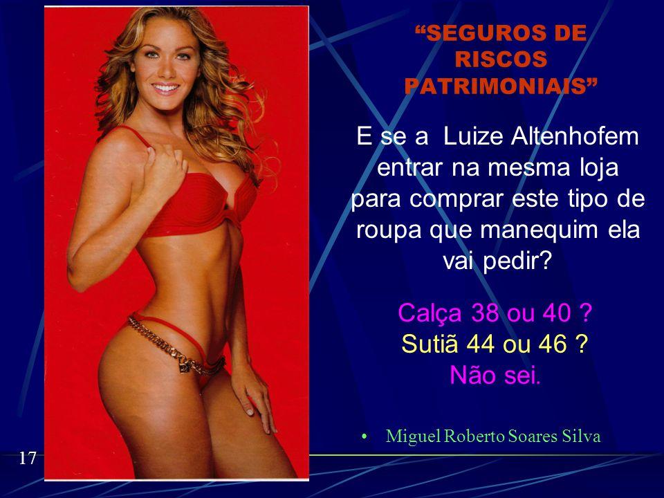 Miguel Roberto Soares Silva 16 Se a Carolina Ferraz entrar em uma loja para comprar roupas que manequim ela vai pedir.