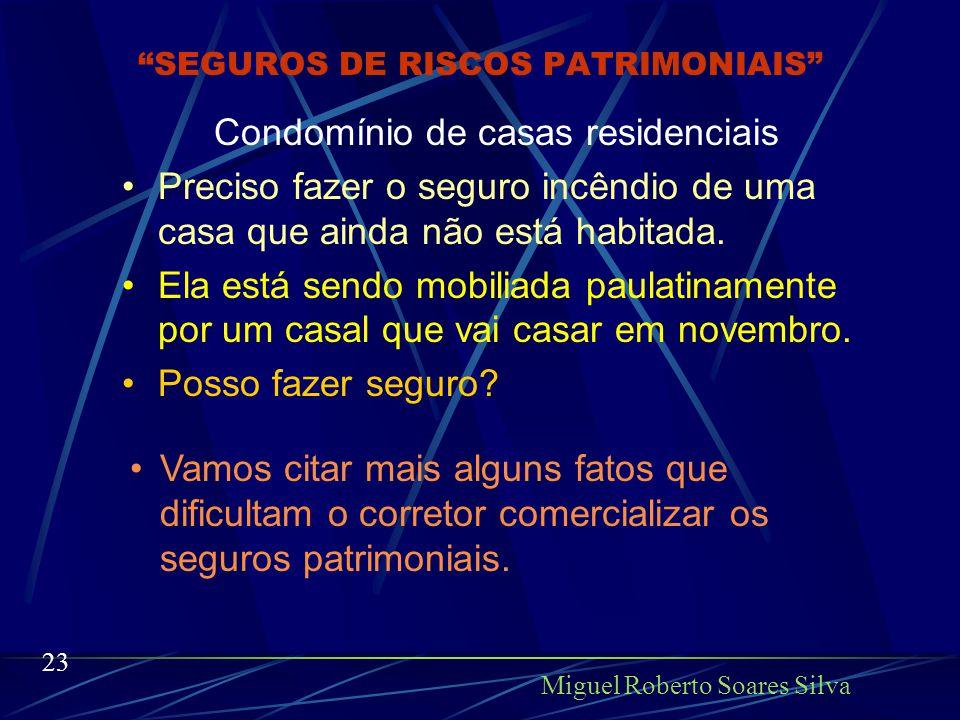 SEGUROS DE RISCOS PATRIMONIAIS Isto é seguro moderno.