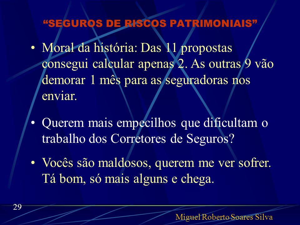 SEGUROS DE RISCOS PATRIMONIAIS Enfim chegou maio e os programas foram atualizados.