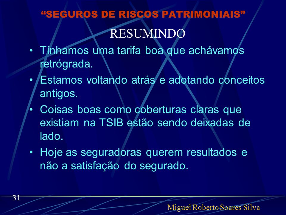 SEGUROS DE RISCOS PATRIMONIAIS FRANQUIAS: Abusivas, há franquia com valor superior a verba segurada.