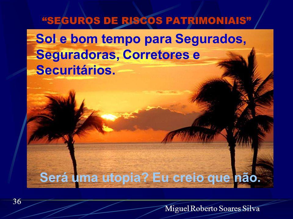 Miguel Roberto Soares Silva 35 Este mercado cujo principal objetivo é transmitir segurança, tranqüilidade e cumprir seu papel social bem que poderia ser assim: