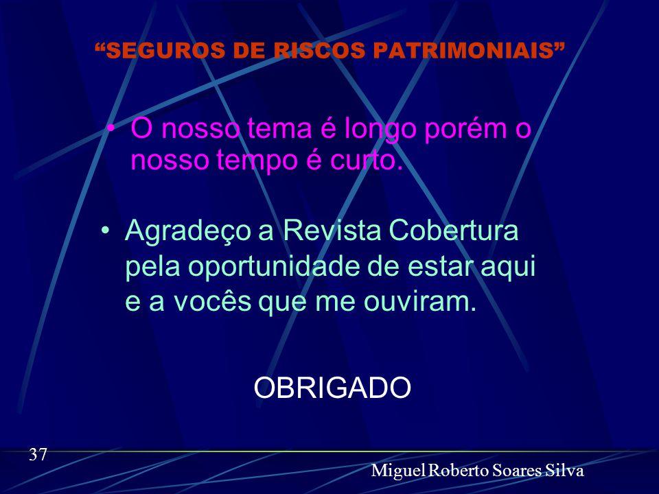 SEGUROS DE RISCOS PATRIMONIAIS Miguel Roberto Soares Silva Sol e bom tempo para Segurados, Seguradoras, Corretores e Securitários.