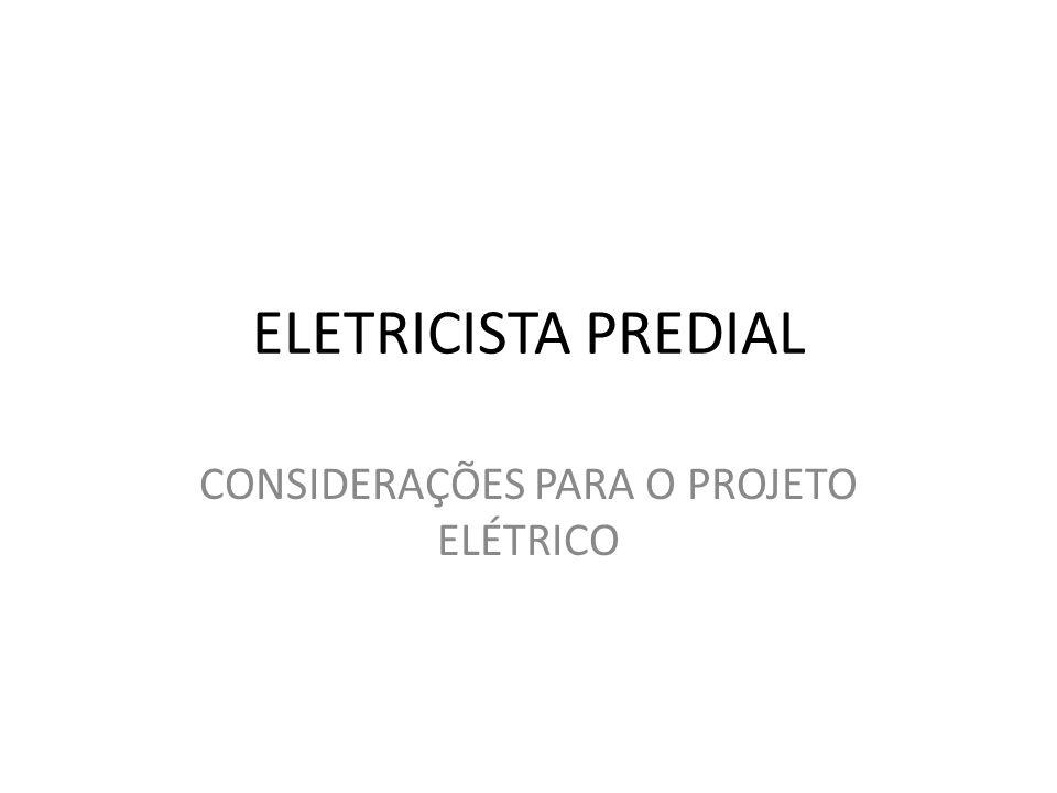 ELETRICISTA PREDIAL CONSIDERAÇÕES PARA O PROJETO ELÉTRICO