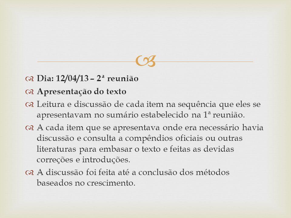   Dia: 12/04/13 – 2ª reunião  Apresentação do texto  Leitura e discussão de cada item na sequência que eles se apresentavam no sumário estabelecid