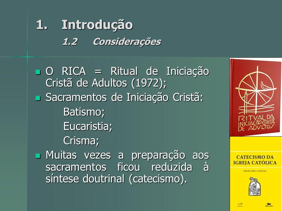 O RICA = Ritual de Iniciação Cristã de Adultos (1972); O RICA = Ritual de Iniciação Cristã de Adultos (1972); Sacramentos de Iniciação Cristã: Sacramentos de Iniciação Cristã:Batismo;Eucaristia;Crisma; Muitas vezes a preparação aos sacramentos ficou reduzida à síntese doutrinal (catecismo).