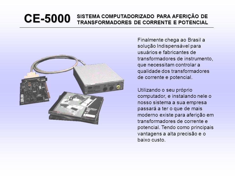 CE-5000 Finalmente chega ao Brasil a solução Indispensável para usuários e fabricantes de transformadores de instrumento, que necessitam controlar a qualidade dos transformadores de corrente e potencial.