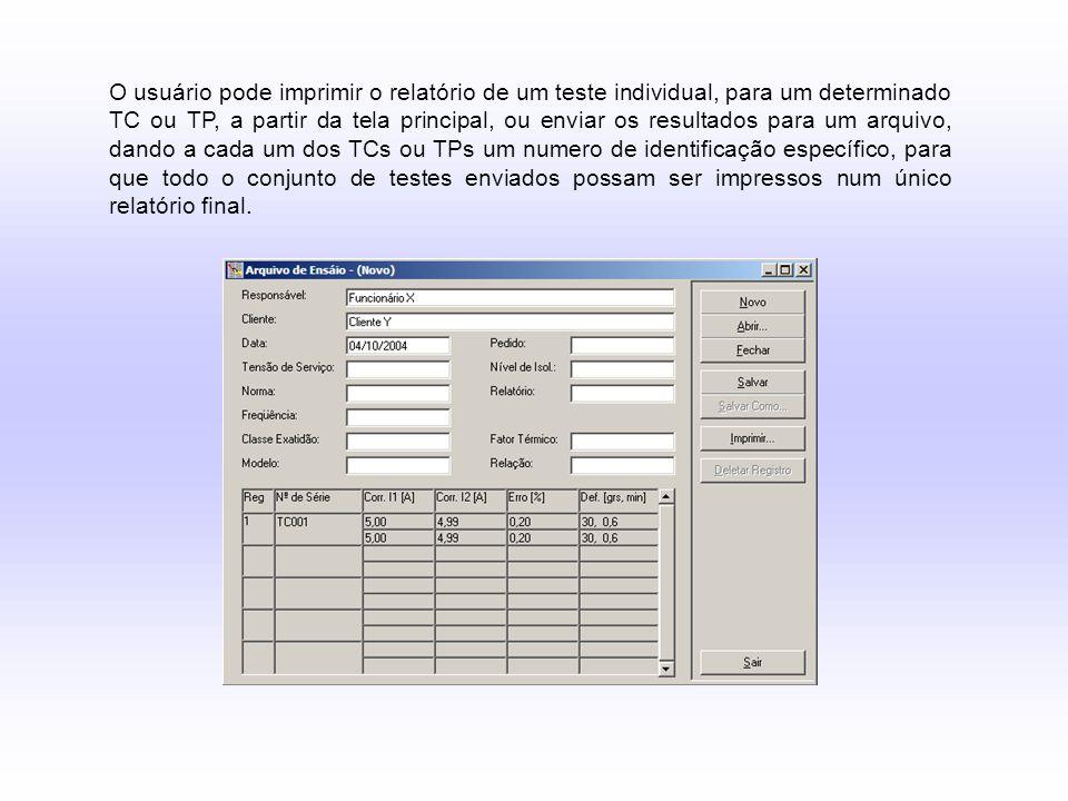 O usuário pode imprimir o relatório de um teste individual, para um determinado TC ou TP, a partir da tela principal, ou enviar os resultados para um