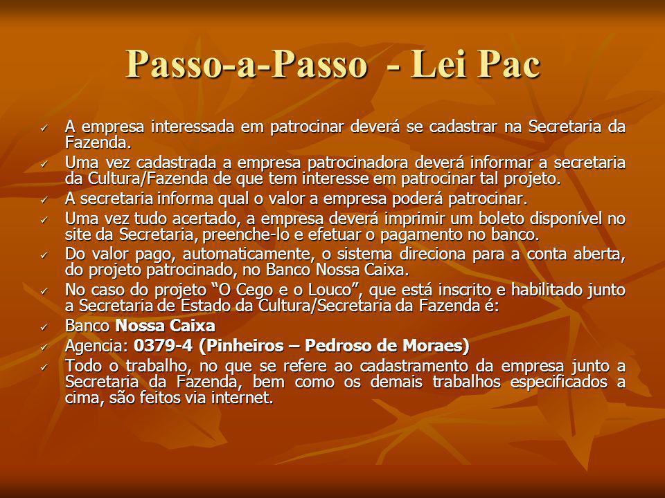 Passo-a-Passo - Lei Pac A empresa interessada em patrocinar deverá se cadastrar na Secretaria da Fazenda. A empresa interessada em patrocinar deverá s