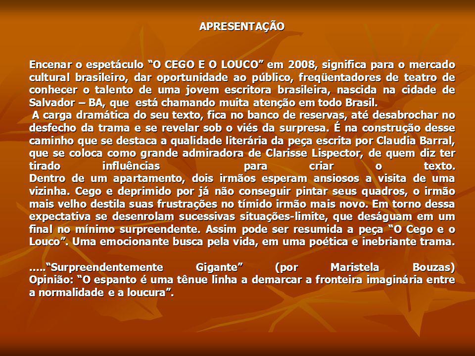 """APRESENTAÇÃO Encenar o espetáculo """"O CEGO E O LOUCO"""" em 2008, significa para o mercado cultural brasileiro, dar oportunidade ao público, freqüentadore"""