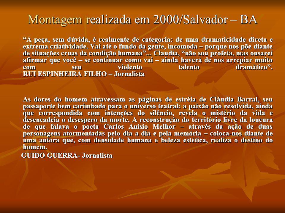 """Montagem realizada em 2000/Salvador – BA """"A peça, sem dúvida, é realmente de categoria: de uma dramaticidade direta e extrema criatividade. Vai até o"""