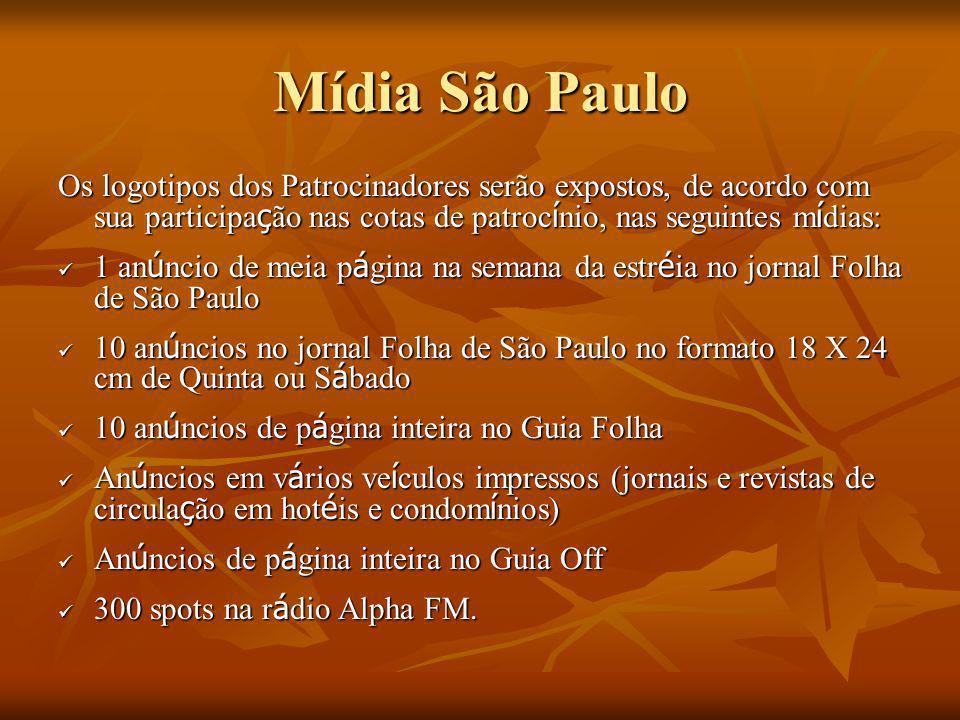 Mídia São Paulo Os logotipos dos Patrocinadores serão expostos, de acordo com sua participa ç ão nas cotas de patroc í nio, nas seguintes m í dias: 1