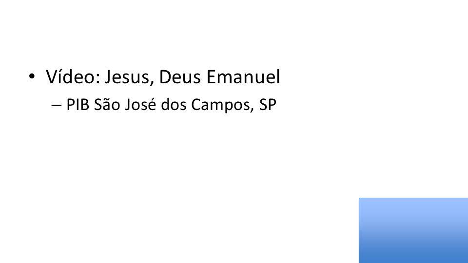 Vídeo: Jesus, Deus Emanuel – PIB São José dos Campos, SP