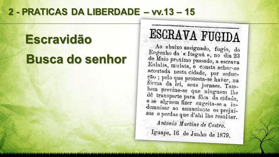 Escravidão Busca do senhor 2 - PRATICAS DA LIBERDADE – vv.13 – 15
