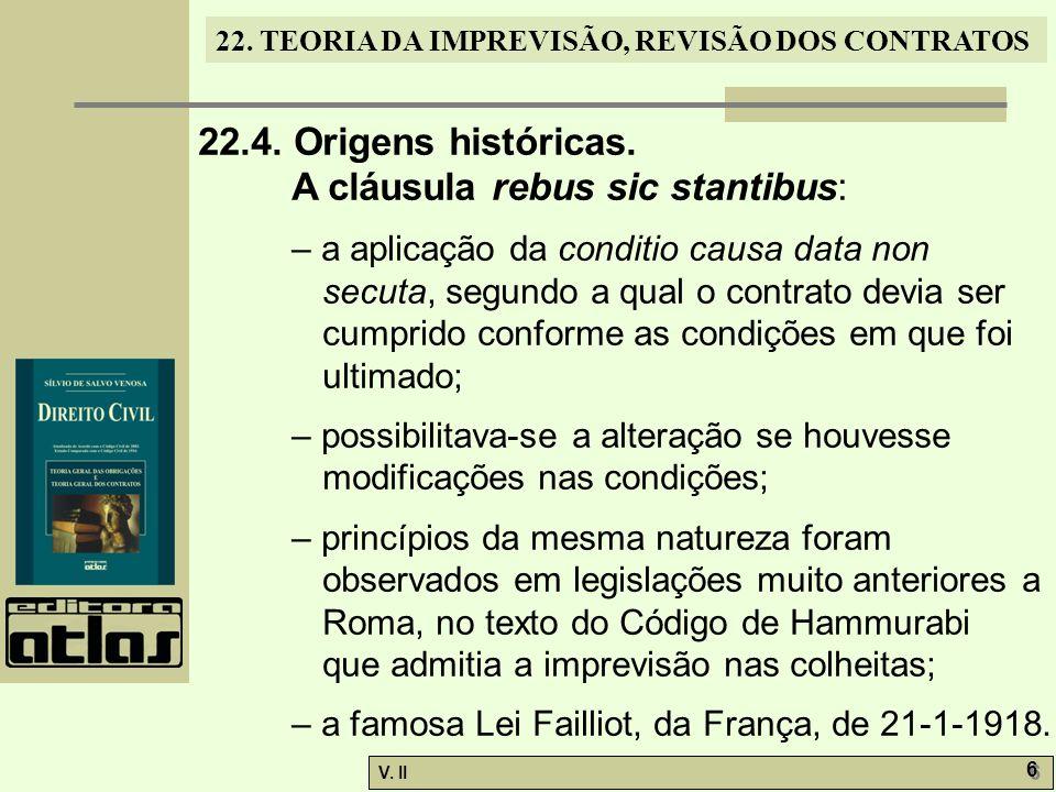 V.II 6 6 22. TEORIA DA IMPREVISÃO, REVISÃO DOS CONTRATOS 22.4.