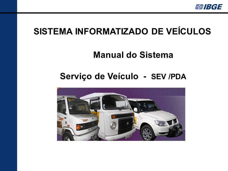 Manual do Sistema Serviço de Veículo - SEV /PDA SISTEMA INFORMATIZADO DE VEÍCULOS
