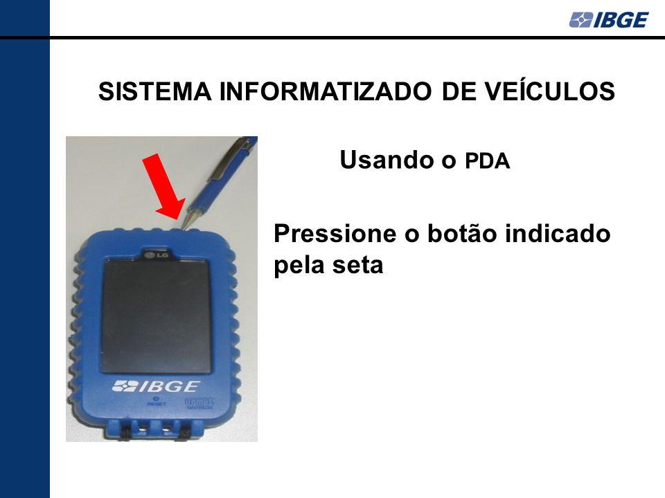 Usando o PDA Pressione o botão indicado pela seta