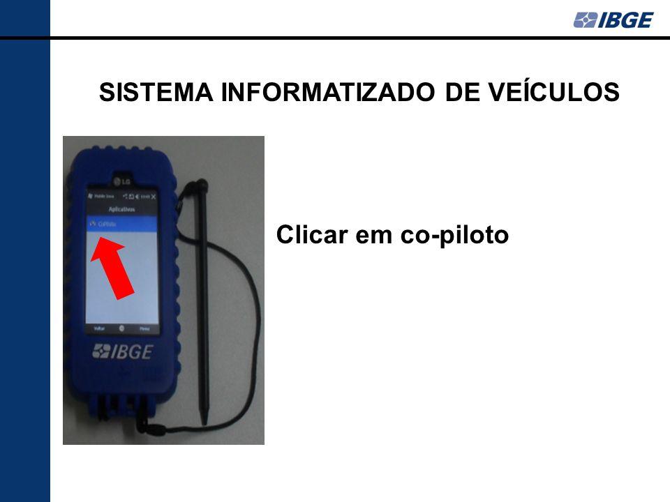 Clicar em co-piloto SISTEMA INFORMATIZADO DE VEÍCULOS