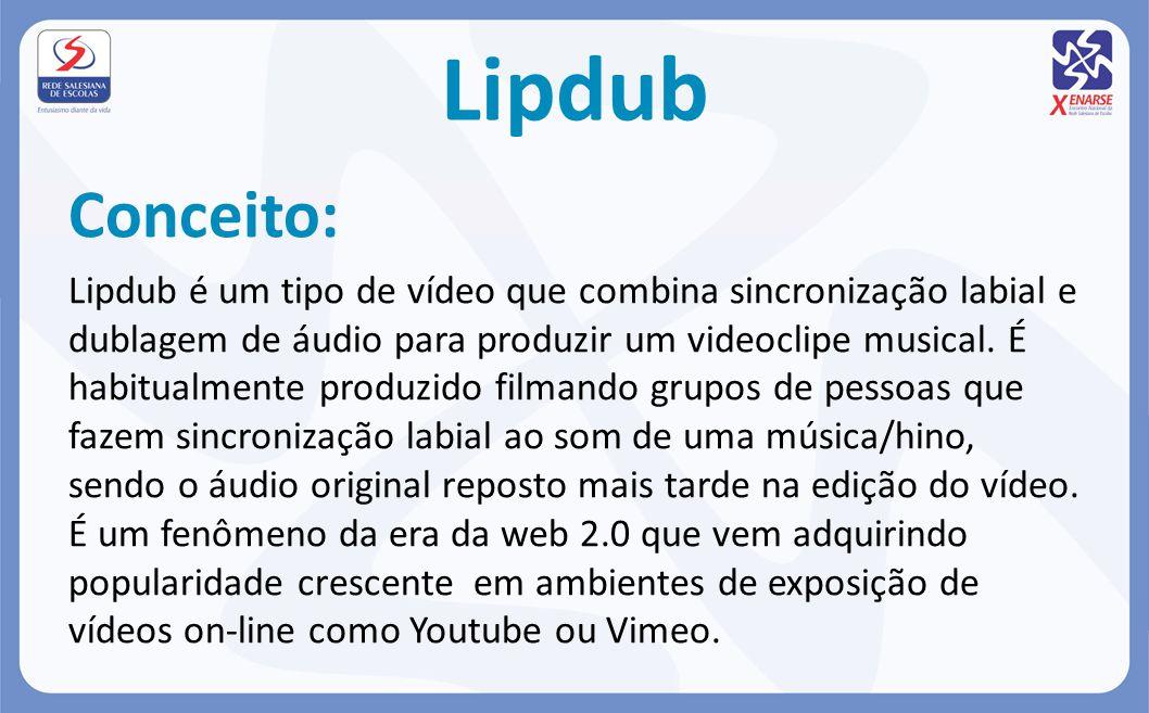 Lipdub Conceito: Lipdub é um tipo de vídeo que combina sincronização labial e dublagem de áudio para produzir um videoclipe musical. É habitualmente p