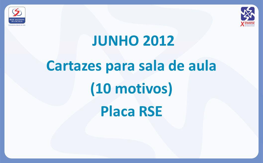 JUNHO 2012 Cartazes para sala de aula (10 motivos) Placa RSE